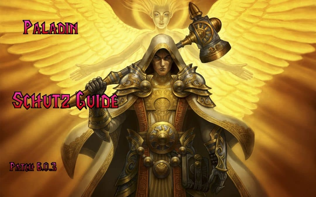 Warlords of Draenor [ 6.0.3 ] – Paladin, Schutz Guide