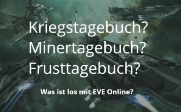 Kriegstagebuch Minentagebuch Frusttagebuch - Was ist los mit EVE Online