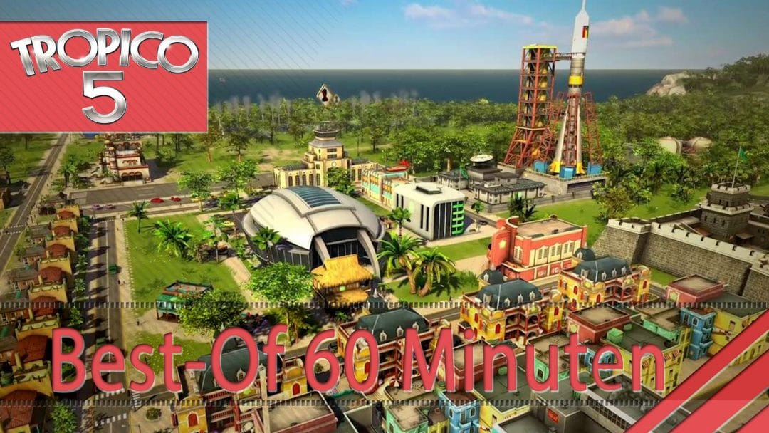 Tropico 5 Deutsch Umstellen : tropico 5 best of 60 minuten gameplay german deutsch ~ Bigdaddyawards.com Haus und Dekorationen