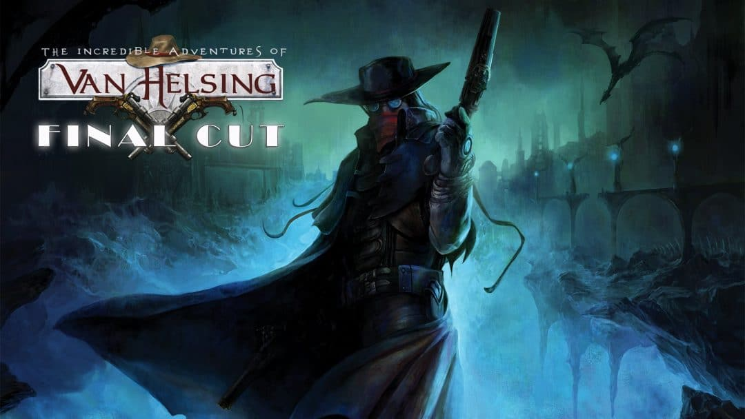 The Incredible Adventures of Van Helsing Final Cut